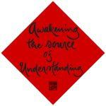 Awakening the source of understanding